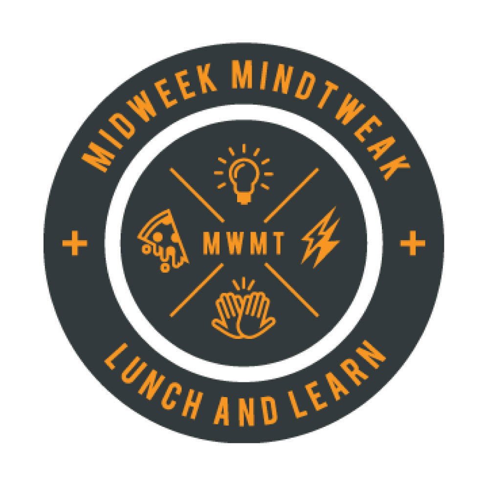 Midweek Mindtweak Lunch and Learn
